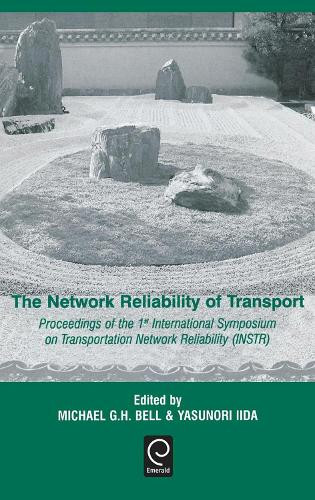 The Network Reliability of Transport: Proceedings of the 1st International Symposium on Transportation Network Reliability (INSTR) (Hardback)