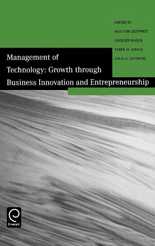 Management of Technology: Growth Through Business Innovation and Entrepreneurship (Hardback)