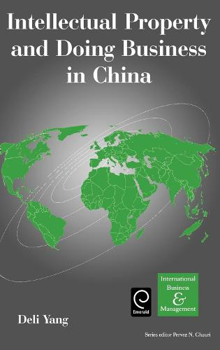 Intellectual Property and Doing Business in China - International Business and Management 11 (Hardback)