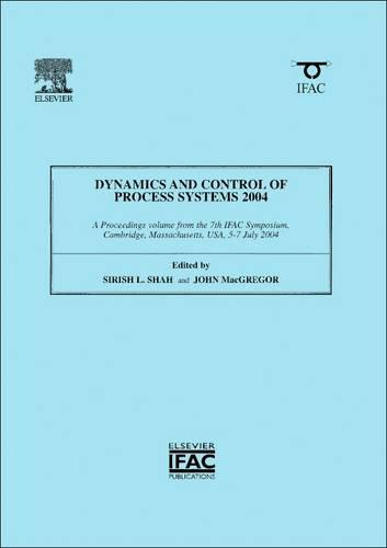 Dynamics and Control of Process Systems 2004 - IPV-IFAC Proceedings Volume (Paperback)