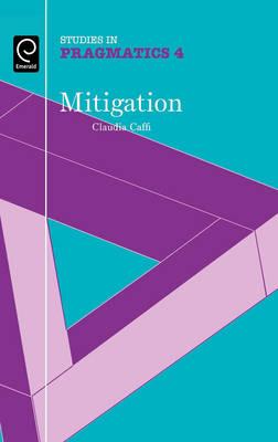 Mitigation - Studies in Pragmatics 4 (Hardback)