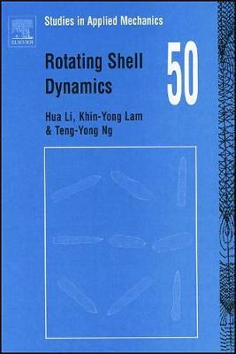 Rotating Shell Dynamics: Volume 50 - Studies in Applied Mechanics (Hardback)