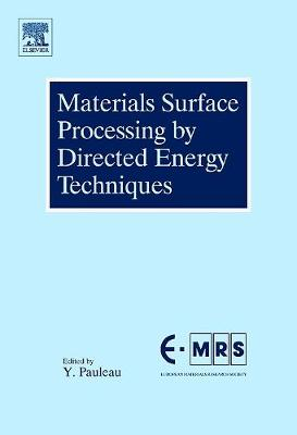 Materials Surface Processing by Directed Energy Techniques - European Materials Research Society Series (Hardback)