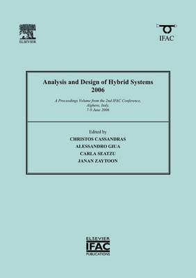 Analysis and Design of Hybrid Systems 2006: A Proceedings volume from the 2nd IFAC Conference, Alghero, Italy, 7-9 June 2006 - IPV-IFAC Proceedings Volume (Paperback)