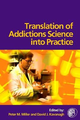 Translation of Addictions Science Into Practice (Hardback)