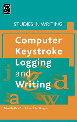 Computer Key-Stroke Logging and Writing - Studies in Writing 18 (Hardback)