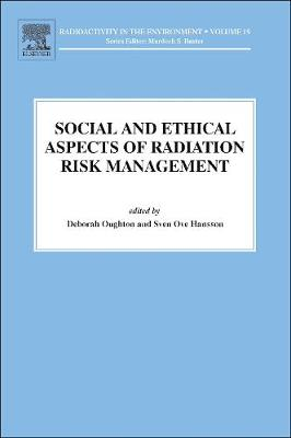 Social and Ethical Aspects of Radiation Risk Management: Volume 19 - Radioactivity in the Environment (Hardback)