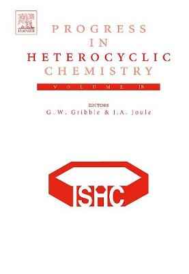 Progress in Heterocyclic Chemistry: Volume 18 - Progress in Heterocyclic Chemistry (Hardback)