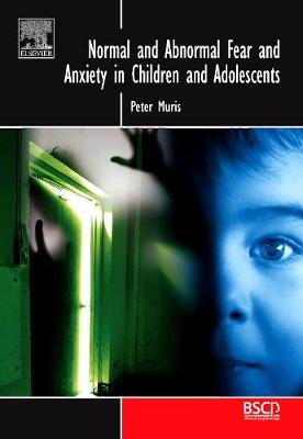 Normal and Abnormal Fear and Anxiety in Children and Adolescents - BRAT Series in Clinical Psychology (Hardback)