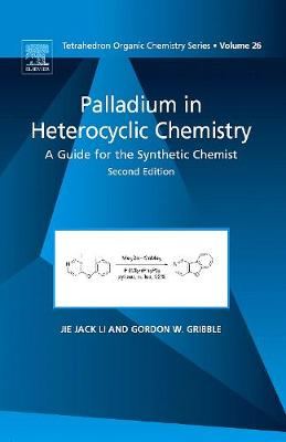 Palladium in Heterocyclic Chemistry: A Guide for the Synthetic Chemist (Hardback)
