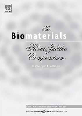 The Biomaterials: Silver Jubilee Compendium (Hardback)