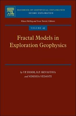 Fractal Models in Exploration Geophysics: Volume 41: Applications to Hydrocarbon Reservoirs - Handbook of Geophysical Exploration: Seismic Exploration (Hardback)