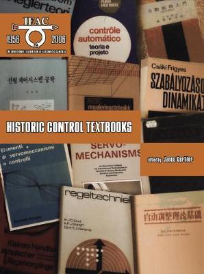 Historic Control Textbooks - IFAC Symposia Series (Hardback)