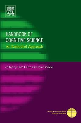 Handbook of Cognitive Science: An Embodied Approach - Perspectives on Cognitive Science (Hardback)