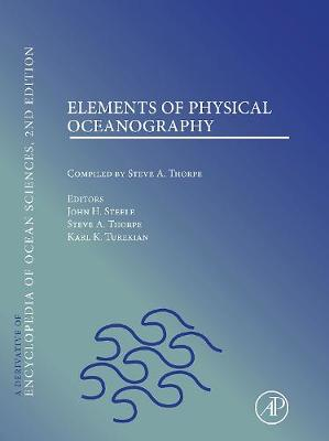 Elements of Physical Oceanography: A derivative of the Encyclopedia of Ocean Sciences (Paperback)