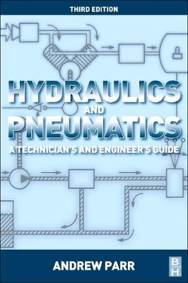 Hydraulics and Pneumatics: A Technician's and Engineer's Guide (Paperback)