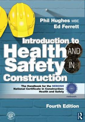 Introduction to Health and Safety in Construction: Health and Safety: The Handbook for the NEBOSH National Certificate in Construction: Health and Safety (Paperback)