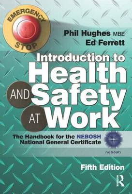 Introduction to Health and Safety at Work: The Handbook for the NEBOSH National General Certificate (Paperback)