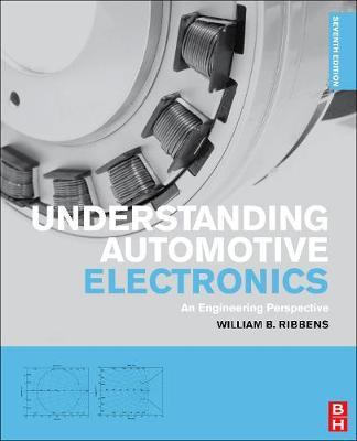 Understanding Automotive Electronics: An Engineering Perspective (Hardback)