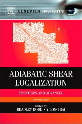Adiabatic Shear Localization: Frontiers and Advances (Paperback)