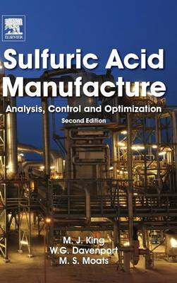 Sulfuric Acid Manufacture: Analysis, Control and Optimization (Hardback)
