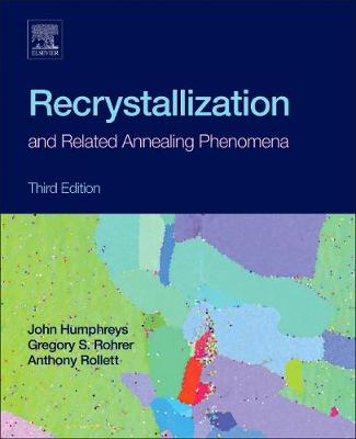 Recrystallization and Related Annealing Phenomena (Hardback)