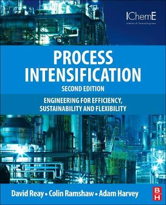 Process Intensification: Engineering for Efficiency, Sustainability and Flexibility - Isotopes in Organic Chemistry (Hardback)