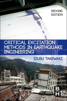 Critical Excitation Methods in Earthquake Engineering (Hardback)