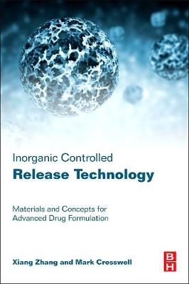 Inorganic Controlled Release Technology: Materials and Concepts for Advanced Drug Formulation (Hardback)