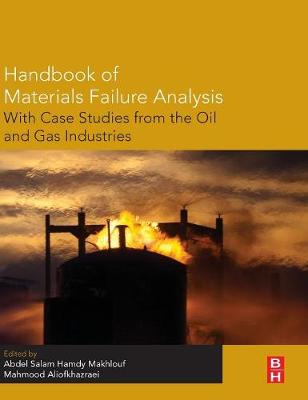 Handbook of Materials Failure Analysis with Case Studies from the Oil and Gas Industry (Hardback)