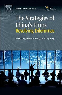 The Strategies of China's Firms: Resolving Dilemmas (Hardback)