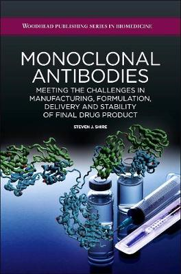 Monoclonal Antibodies: Meeting the Challenges in Manufacturing, Formulation, Delivery and Stability of Final Drug Product (Hardback)