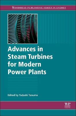 Advances in Steam Turbines for Modern Power Plants (Hardback)