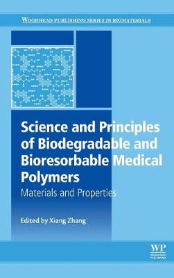 Science and Principles of Biodegradable and Bioresorbable Medical Polymers: Materials and Properties - Woodhead Publishing Series in Biomaterials (Hardback)