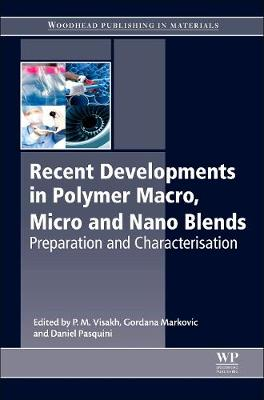 Recent Developments in Polymer Macro, Micro and Nano Blends: Preparation and Characterisation (Hardback)