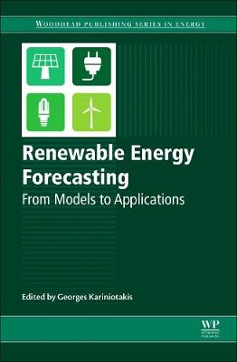 Renewable Energy Forecasting: From Models to Applications - Woodhead Publishing Series in Energy (Hardback)