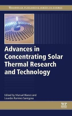 Advances in Concentrating Solar Thermal Research and Technology - Woodhead Publishing Series in Energy (Hardback)