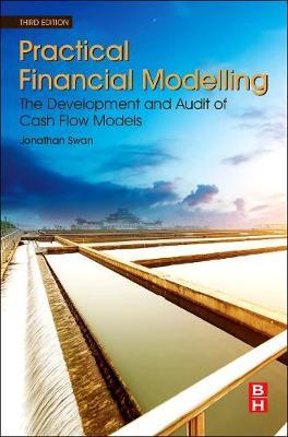 Practical Financial Modelling: The Development and Audit of Cash Flow Models (Paperback)