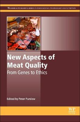 New Aspects of Meat Quality: From Genes to Ethics - Woodhead Publishing Series in Food Science, Technology and Nutrition (Hardback)