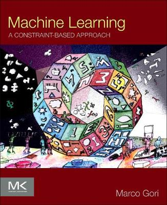 Machine Learning: A Constraint-Based Approach (Paperback)