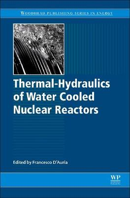 Thermal-Hydraulics of Water Cooled Nuclear Reactors (Hardback)