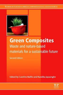 Green Composites: Waste and Nature-based Materials for a Sustainable Future - Woodhead Publishing Series in Composites Science and Engineering (Hardback)