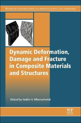 Dynamic Deformation, Damage and Fracture in Composite Materials and Structures (Hardback)