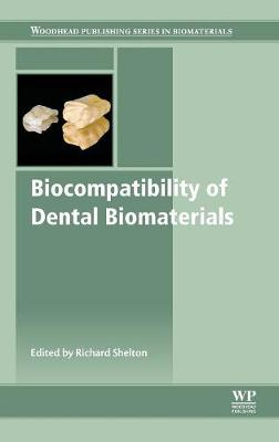 Biocompatibility of Dental Biomaterials - Woodhead Publishing Series in Biomaterials (Hardback)