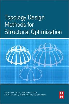 Topology Design Methods for Structural Optimization (Paperback)