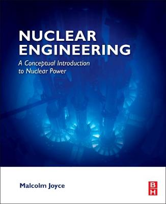 Nuclear Engineering: A Conceptual Introduction to Nuclear Power (Paperback)