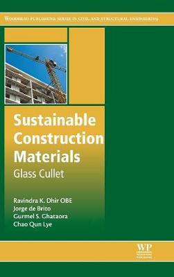 Sustainable Construction Materials: Glass Cullet - Woodhead Publishing Series in Civil and Structural Engineering (Hardback)