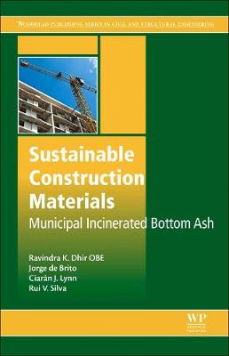 Sustainable Construction Materials: Municipal Incinerated Bottom Ash - Woodhead Publishing Series in Civil and Structural Engineering (Hardback)