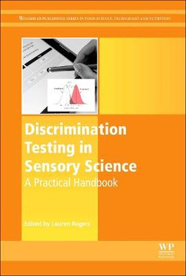 Discrimination Testing in Sensory Science: A Practical Handbook - Woodhead Publishing Series in Food Science, Technology and Nutrition (Paperback)