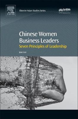 Chinese Women Business Leaders: Seven Principles of Leadership (Hardback)